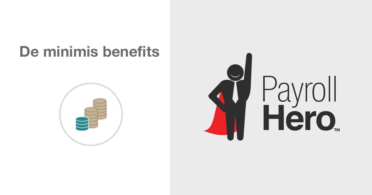 what are de minimis benefits